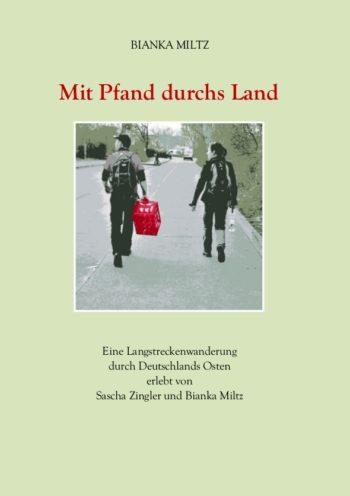 Mit Pfand durchs Land - Eine Langstreckenwanderung durch Ostdeutschland